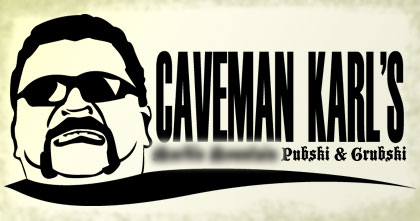 Caveman Karl\'s Pubski and Grubski